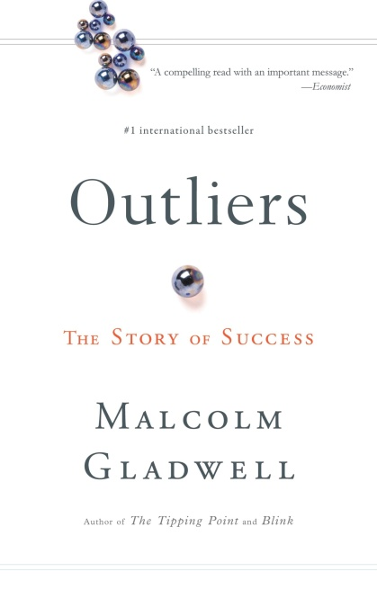 Outliers by Malcolm Gladwell   Hachette Book Group   Little