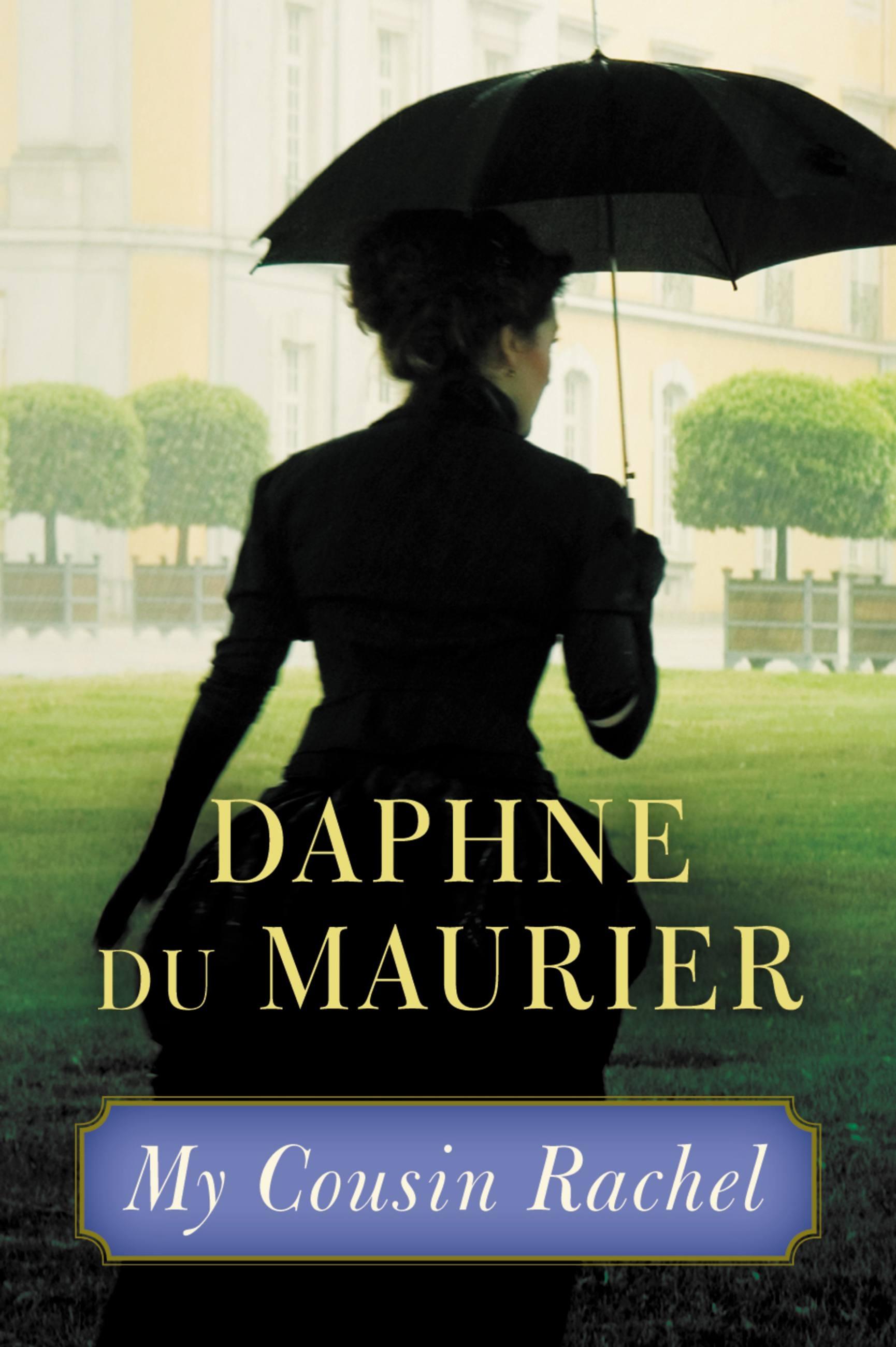 Read My Cousin Rachel By Daphne Du Maurier