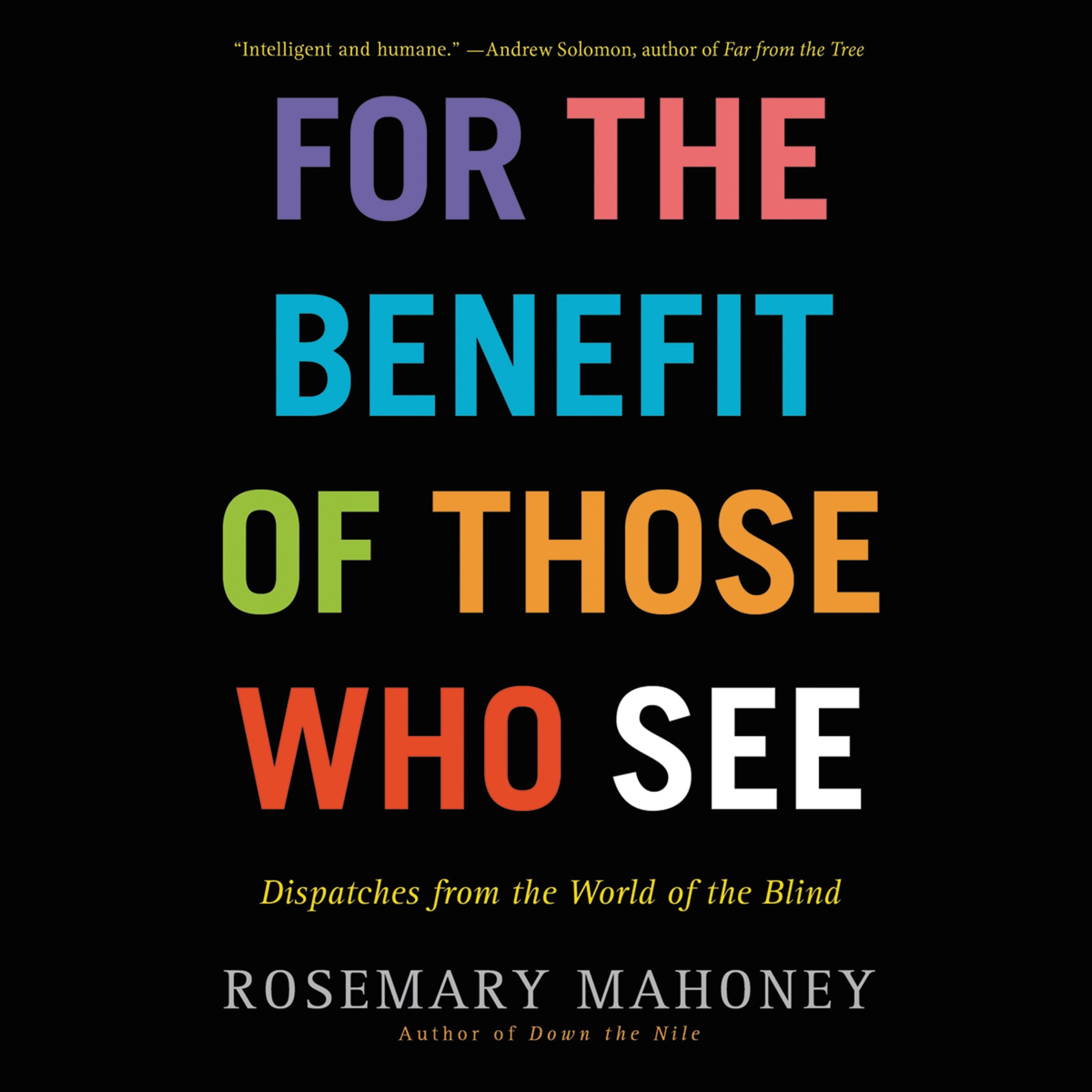 benifits of being blind In this post, first lady of the national federation of the blind and president of the maryland organization of parents of blind children, melissa riccobono writes about how the perceived disadvantages of being a blind parent are actually advantages for her family.