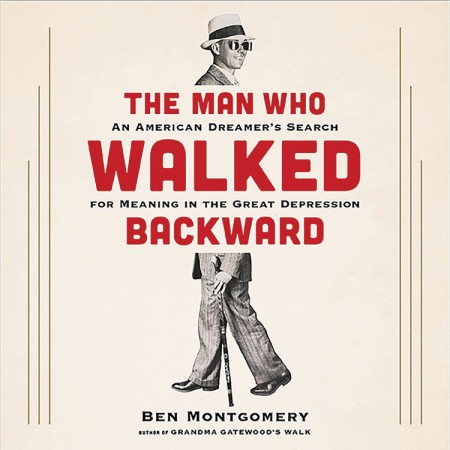The Man Who Walked Backward by Ben Montgomery  4c44d252348