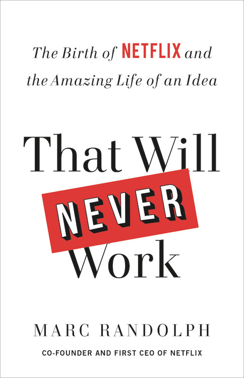 Image result for That Will Never Work by Marc Randolph
