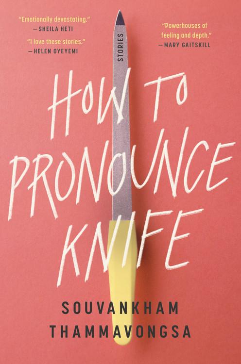 How To Pronounce Knife By Souvankham Thammavongsa